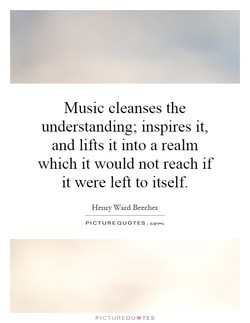 Music cleanses the 