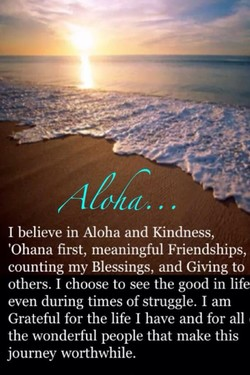 I believe in Aloha and Kindness, 