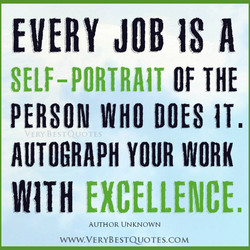 EVERY JOB IS A 