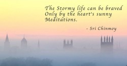 f fie Stormv life can be braved 
