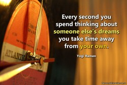 Every second you 