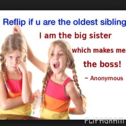 Reflip if u are the oldest sibling 