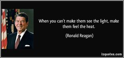 When you can't make them see the light, make 
