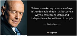 Network marketing has come of age. 