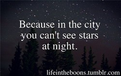 Because in the city 