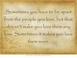 Sometimes you have to be apart 