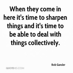 When they come in 