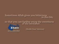 Sometimes Allah gives you bitterness 