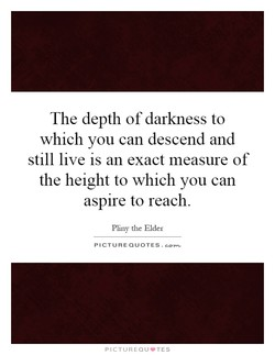 The depth of darkness to 