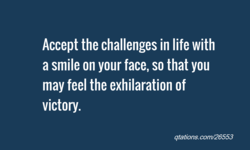 Accept the challenges in life with 