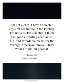 I'm not a chef. I haven't created 