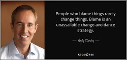 People who blame things rarely 