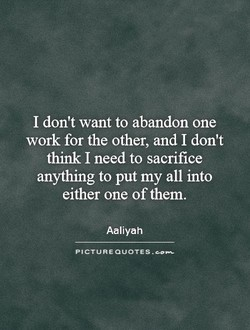 I don't want to abandon one 