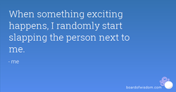 When something exciting 