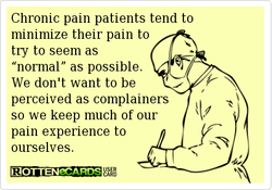 Chronic pain patients tend to 