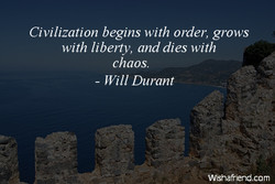 Civilization begins with order, grows 