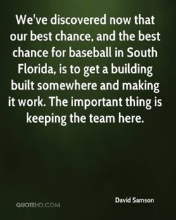 We've discovered now that 