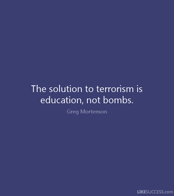The solution to terrorism is 