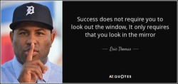 Success does not require you to 
