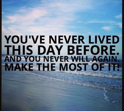 YOU'VE NEVER LIVED 