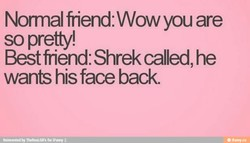 Nonmal friend: Wow you are 