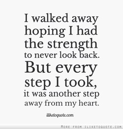 I walked away 