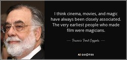 I think cinema, movies, and magic 