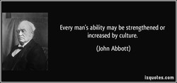 Every man's ability may be strengthened or 