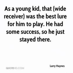 As a young kid, that (wide 