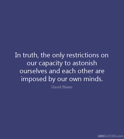 In truth, the only restrictions on 