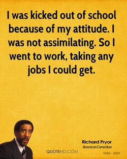 I was kicked out of school 