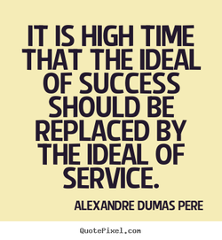 IT IS HIGH TIME 