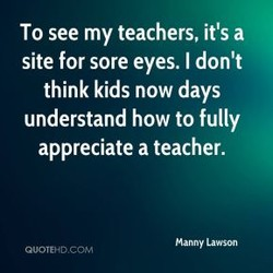 To see my teachers, it's a 