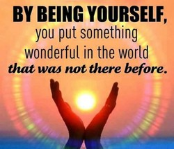 BY BEING YOURSELF, 