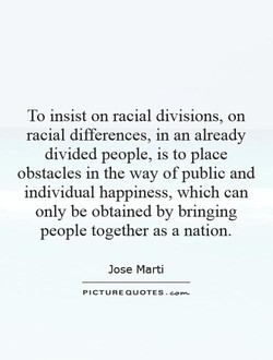 To insist on racial divisions, on 