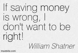 If saving money 