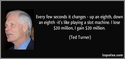 Every few seconds it changes - up an eighth, down 