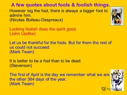 A few quotes about fools & foolish things. 