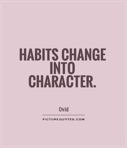 HABITS CHANGE 