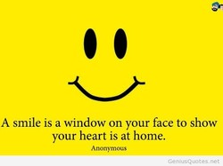 A smile is a window on your face to show 