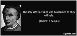 The only safe ruler is he who has learned to obey 