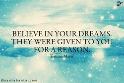 BELIEVE IN YOUR DREAMS. 