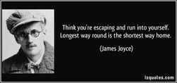 Think you're escaping and run into yourself. 