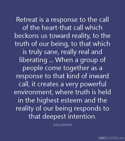 Retreat is a response to the call 