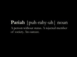 Pariah I puh-rahy-uhl noun 