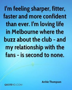 I'm feeling sharper, fitter, 
