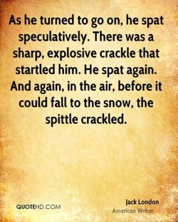 As he turned to go on, he spat 