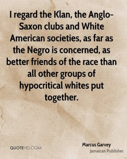 I regard the Klan, the Anglo- 