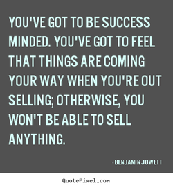 YOU'VE GOT TO BE SUCCESS 