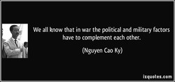 We all know that in war the political and military factors 